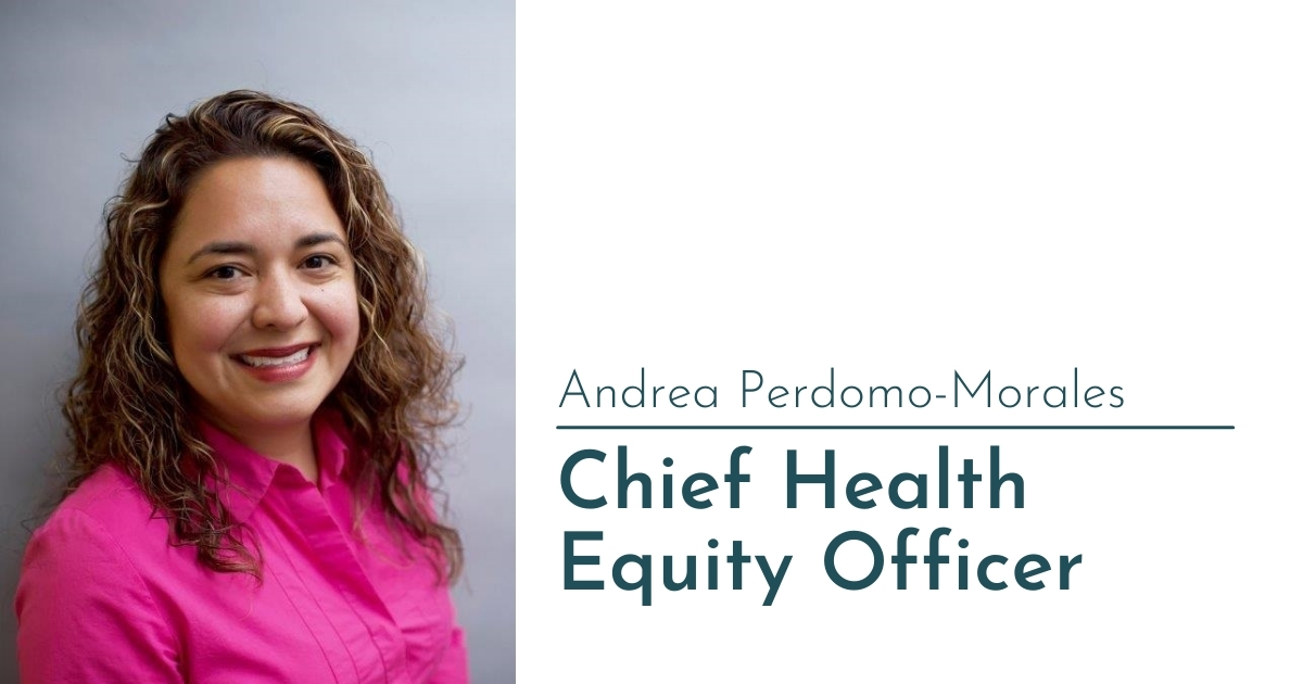 Andrea Perdomo-Morales, Chief Health Equity Officer